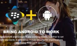 Blackberry dan Google Gabungkan Android Dengan BES12