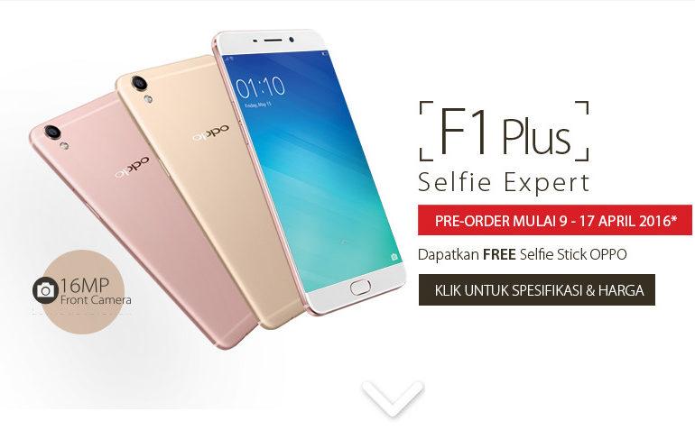 Pre-Order Oppo F1 Plus Dibuka Sampai 17 April, Harga Rp 5,5 Juta