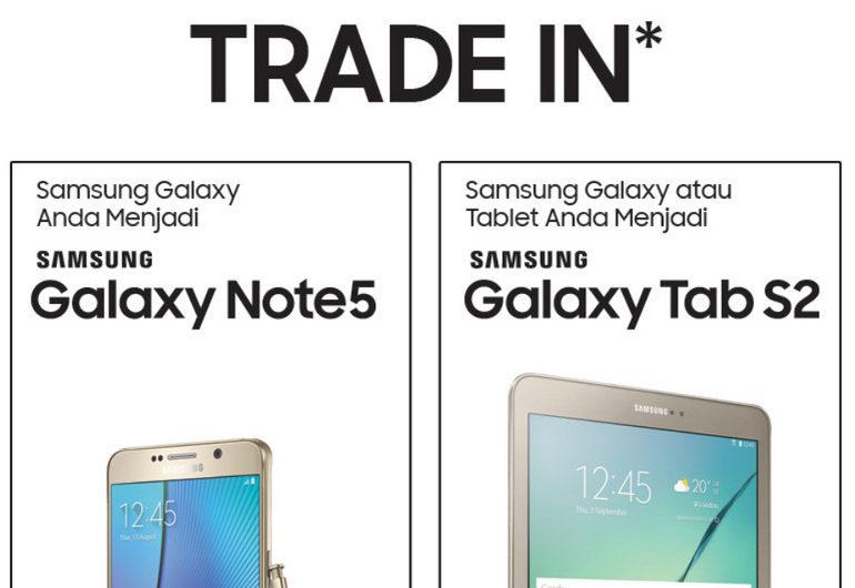 Program Tukar Tambah (Trade In) Samsung Galaxy Note5 & Galaxy Tab S2 Kini Hadir di Jakarta