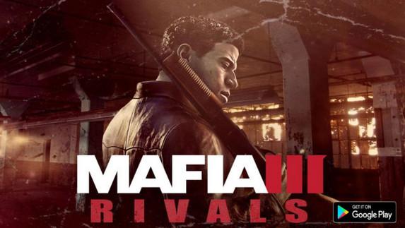 Mafia 3: Rivals untuk Android & iOS Rilis di Waktu yang Sama dengan Versi Konsolnya