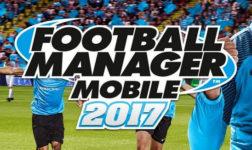 Football Manager Mobile 2017 Mendarat di Android dan iOS